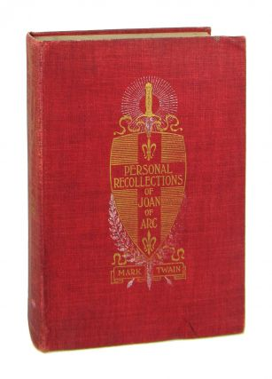 Personal Recollections of Joan of Arc by the Sieur Louis de Conte (Her Page and Secretary). Mark...