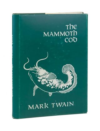 The Mammoth Cod and Address to the Stomach Club. Mark Twain, G. Legman, pseud. Samuel L. Clemens,...