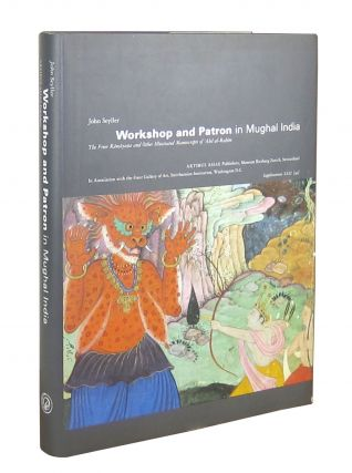 Workshop and Patron in Mughal India: The Freer Rāmāyaṇa and Other Illustrated Manuscripts of...
