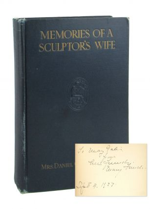 Memories of a Sculptor's Wife [Inscribed and Signed]. Mrs. Daniel Chester French, Mary Adams