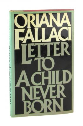 Letter to a Child Never Born. Oriana Fallaci, John Shepley, trans