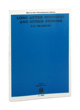 Long After Midnight and Other Stories. Ray Bradbury, Toishihisa Koizumi, Terutada Okada, ed