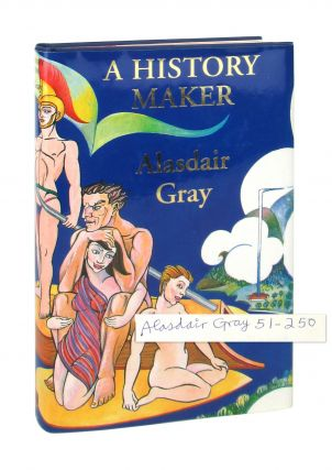 A History Maker [Signed]. Alasdair Gray