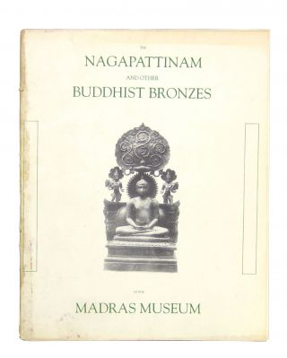 The Nagapattinam and Other Buddhist Bronzes in the Madras Museum. T N. Ramachandran