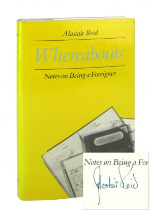 Whereabouts: Notes on Being a Foreigner [Signed]. Alastair Reid