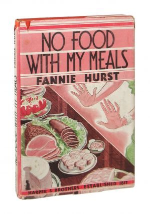 No Food With My Meals. Fannie Hurst