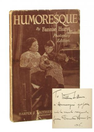 Humoresque: A Laugh on Life With a Tear Behind It [Signed]. Fannie Hurst