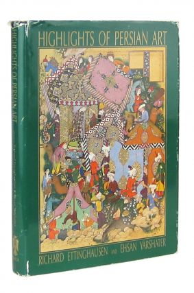 Highlights of Persian Art. Richard Ettinghausen, Ehsan Yarshatter, eds