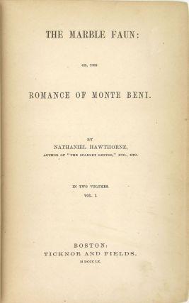 The Marble Faun: Or, The Romance of Monte Beni [Two Volumes]
