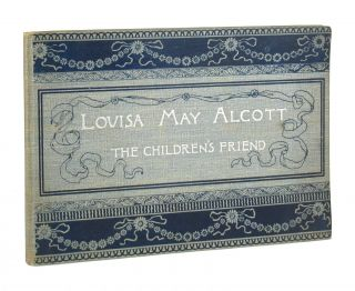 Louisa May Alcott, The Children's Friend. Ednah D. Cheney, Lizbeth B. Comins, Louisa May Alcott