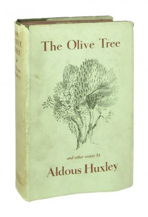 The Olive Tree and Other Essays. Aldous Huxley