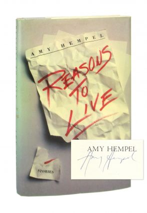 Reasons to Live [Signed]. Amy Hempel