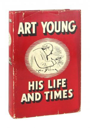 Art Young: His Life and Times. Art Young, John Nicholas Beffel, ed