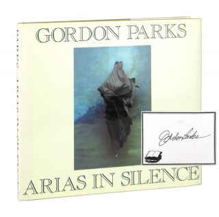 Arias in Silence [Signed Bookplate Laid in]. Gordon Parks