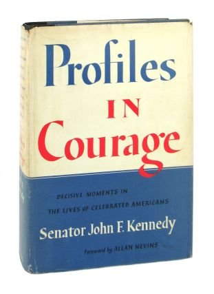 Profiles in Courage. John F. Kennedy, Allan Nevins, fwd