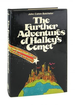 The Further Adventures of Halley's Comet. John Calvin Batchelor