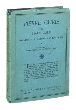 Pierre Curie. Marie Curie, Charlotte and Vernon Kellogg, Charlotte, Vernon Kellogg, trans