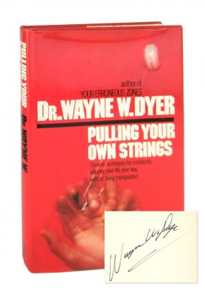 Pulling Your Own Strings [Signed]. Wayne W. Dyer