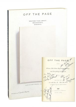 Off the Page: Writers Talk About Beginnings, Endings, and Everything In Between [signed by Arana,...