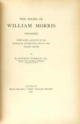 The Books of William Morris Described With Some Account of His Doings in Literature and in the Allied Crafts