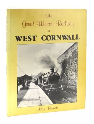The Great Western Railway in West Cornwall. Alan Bennett