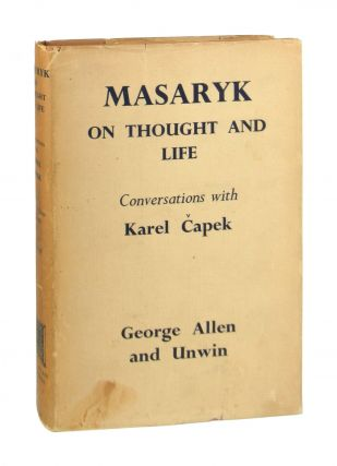 Masaryk on Thought and Life: Conversations with Karel Capek. T G. Masaryk, Karel Capek, M., R....