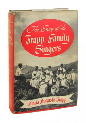The Story of the Trapp Family Singers. Maria Augusta Trapp