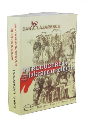 Introducere in Shakespeareologie [Introduction to Shakespeare Criticism]. Dan A. Lăzărescu