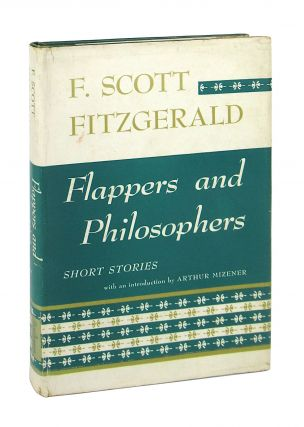 Flappers and Philosophers: Short Stories. F. Scott Fitzgerald, Arthur Mizener, intro