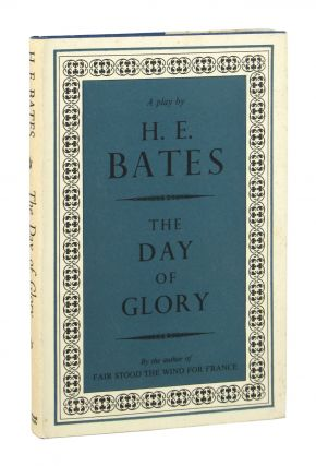 The Day of Glory: A Play in Three Acts. H E. Bates