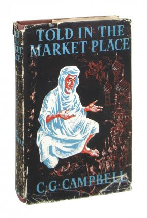 Told in the Market Place. C G. Campbell