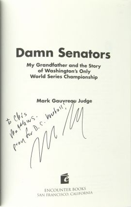 Damn Senators: My Grandfather and the Story of Washington's Only World Serious Championship [Signed]