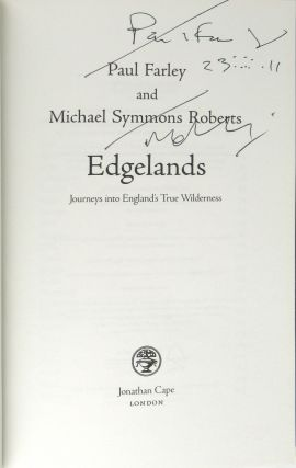 Edgelands: Journeys into England's True Wilderness [Signed by Both]