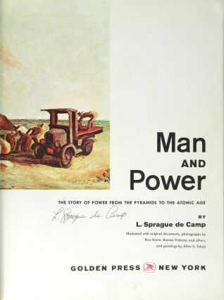 Man and Power: The Story of Power from the Pyramids to the Atomic Age [Signed]